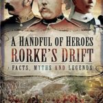 [PDF] [EPUB] A Handful of Heroes, Rorke's Drift: Facts, Myths and Legends Download