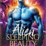 [PDF] [EPUB] Alien Sleeping Beauty (Trilyn Alien Fairy Tales #6) Download