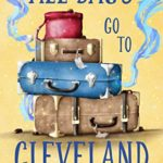 [PDF] [EPUB] All Bags Go to Cleveland Download