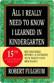 [PDF] [EPUB] All I Really Need to Know I Learned in Kindergarten Download by Robert Fulghum
