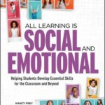 [PDF] [EPUB] All Learning Is Social and Emotional: Helping Students Develop Essential Skills for the Classroom and Beyond Download