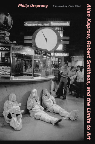 [PDF] [EPUB] Allan Kaprow, Robert Smithson, and the Limits to Art Download by Philip Ursprung