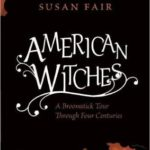 [PDF] [EPUB] American Witches: A Broomstick Tour Through Four Centuries Download