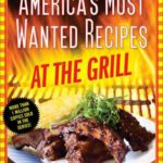 [PDF] [EPUB] America's Most Wanted Recipes At the Grill: Recreate Your Favorite Restaurant Meals in Your Own Backyard! Download