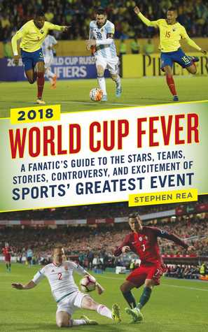 [PDF] [EPUB] An American's Guide to the 2018 World Cup: Everything You Need to Know about the Greatest Spectacle in Sports Download by Stephen Rea