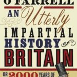[PDF] [EPUB] An Utterly Impartial History of Britain: (or 2000 Years Of Upper Class Idiots In Charge) Download