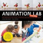 [PDF] [EPUB] Animation Lab for Kids: Fun Projects for Visual Storytelling and Making Art Move – From cartooning and flip books to claymation and stop-motion movie making Download