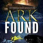 [PDF] [EPUB] Ark Found (Omega Files Adventures #2) Download