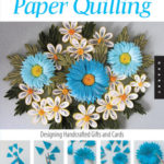 [PDF] [EPUB] Art of Paper Quilling: Designing Handcrafted Gifts and Cards Download