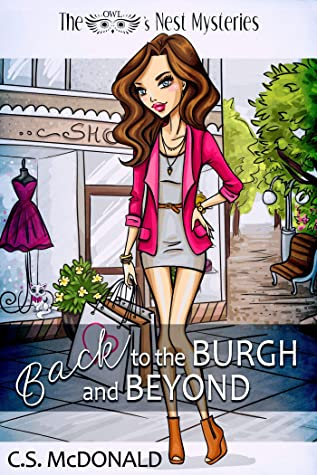[PDF] [EPUB] Back to the Burgh and Beyond (The Owl's Nest Mysteries Book 1) Download by C.S. McDonald