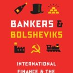 [PDF] [EPUB] Bankers and Bolsheviks: International Finance and the Russian Revolution Download