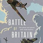[PDF] [EPUB] Battle of Britain: The pilots and planes that made history Download