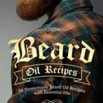 [PDF] [EPUB] Beard Oil Recipes: 50 Homemade Beard Oil Recipes with Essential Oils Download
