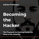 [PDF] [EPUB] Becoming the Hacker: The Playbook for Getting Inside the Mind of the Attacker Download
