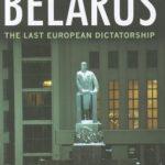 [PDF] [EPUB] Belarus: The Last European Dictatorship Download
