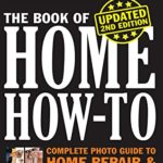 [PDF] [EPUB] Black and Decker The Book of Home How-to, Updated 2nd Edition:The Complete Photo Guide to Home Repair and Improvement Download
