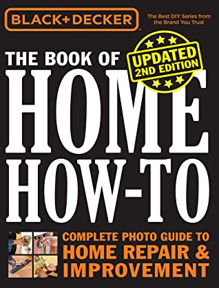 [PDF] [EPUB] Black and Decker The Book of Home How-to, Updated 2nd Edition:The Complete Photo Guide to Home Repair and Improvement Download by Editors of Cool Springs Press