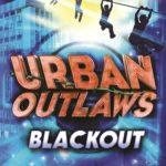 [PDF] [EPUB] Blackout (Urban Outlaws, #2) Download
