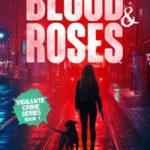[PDF] [EPUB] Blood and Roses (Vigilante Crime Series, #1) Download