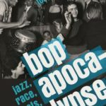 [PDF] [EPUB] Bop Apocalypse: Jazz, Race, the Beats, and Drugs Download