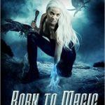 [PDF] [EPUB] Born to Magic (Tales of Nevaeh, #1) Download