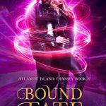 [PDF] [EPUB] Bound by Fate (Atlantic Island: Odyssey Book 2) Download