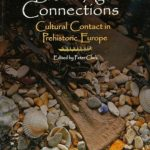 [PDF] [EPUB] Bronze Age Connections: Cultural Contact in Prehistoric Europe Download