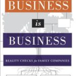 [PDF] [EPUB] Business is Business: Reality Checks for Family-Owned Companies Download