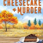 [PDF] [EPUB] Chocolate Cheesecake and Murder Download