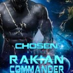 [PDF] [EPUB] Chosen by the Rakian Commander: A Sci-Fi Shifter Romance (Rakian Warrior Mates Book 1) Download