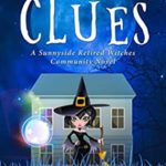 [PDF] [EPUB] Clairvoyant Clues (Sunnyside Retired Witches Community #4) Download