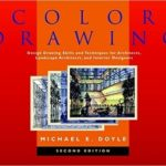 [PDF] [EPUB] Color Drawing: Design Drawing Skills and Techniques for Architects, Landscape Architects, and Interior Designers Download
