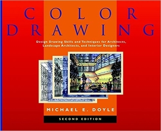 [PDF] [EPUB] Color Drawing: Design Drawing Skills and Techniques for Architects, Landscape Architects, and Interior Designers Download by Michael E. Doyle