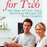 [PDF] [EPUB] Cooking for Two: 365 Days of Fast, Easy, Delicious Recipes for Busy People (Cooking for Two Cookbook, Slow Cooking for Two, Cooking for 2 Recipes) Download