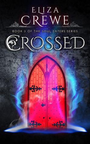[PDF] [EPUB] Crossed (Soul Eaters, #3) Download by Eliza Crewe