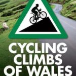 [PDF] [EPUB] Cycling Climbs of Wales: A Road Cyclists's Guide Download