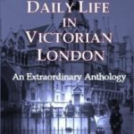 [PDF] [EPUB] Daily Life in Victorian London: An Extraordinary Anthology Download