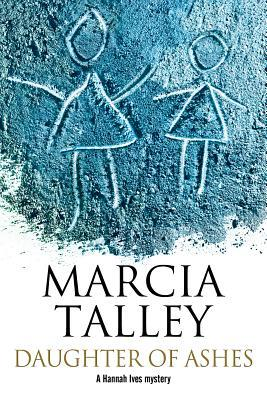 [PDF] [EPUB] Daughter of Ashes (Hannah Ives Mystery #14) Download by Marcia Talley