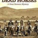 [PDF] [EPUB] Dead Horses: A Peter Romero Mystery Download