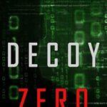 [PDF] [EPUB] Decoy Zero (Agent Zero Spy Thriller #8) Download