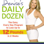 [PDF] [EPUB] Denise's Daily Dozen: The Easy, Every Day Program to Lose Up to 12 Pounds in 2 Weeks Download
