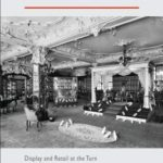 [PDF] [EPUB] Designing the Department Store: Display and Retail at the Turn of the Twentieth Century Download