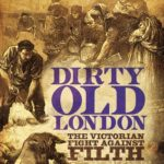 [PDF] [EPUB] Dirty Old London: The Victorian Fight Against Filth Download
