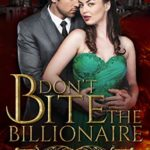 [PDF] [EPUB] Don't Bite the Billionaire (The Bite Series Book 1) Download