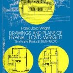 [PDF] [EPUB] Drawings and Plans of Frank Lloyd Wright: The Early Period (1893-1909) Download