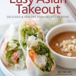 [PDF] [EPUB] Easy Asian Takeout: Delicious and Healthy Asian Recipes At Home Download