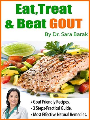 [PDF] [EPUB] Eat, Treat, and Beat Gout Naturally: Natural Gout Management Include 68 recipes for Gout sufferers',up to date Gout info, Gout diet guidelines, Gout remedies and gout supplements to reduce uric acid Download by Sara Barak
