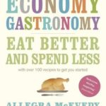 [PDF] [EPUB] Economy Gastronomy: Eat Better and Spend Less Download
