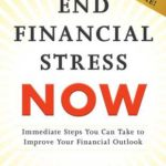 [PDF] [EPUB] End Financial Stress Now: Immediate Steps You Can Take to Improve Your Financial Outlook Download