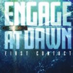 [PDF] [EPUB] Engage at Dawn: First Contact Download